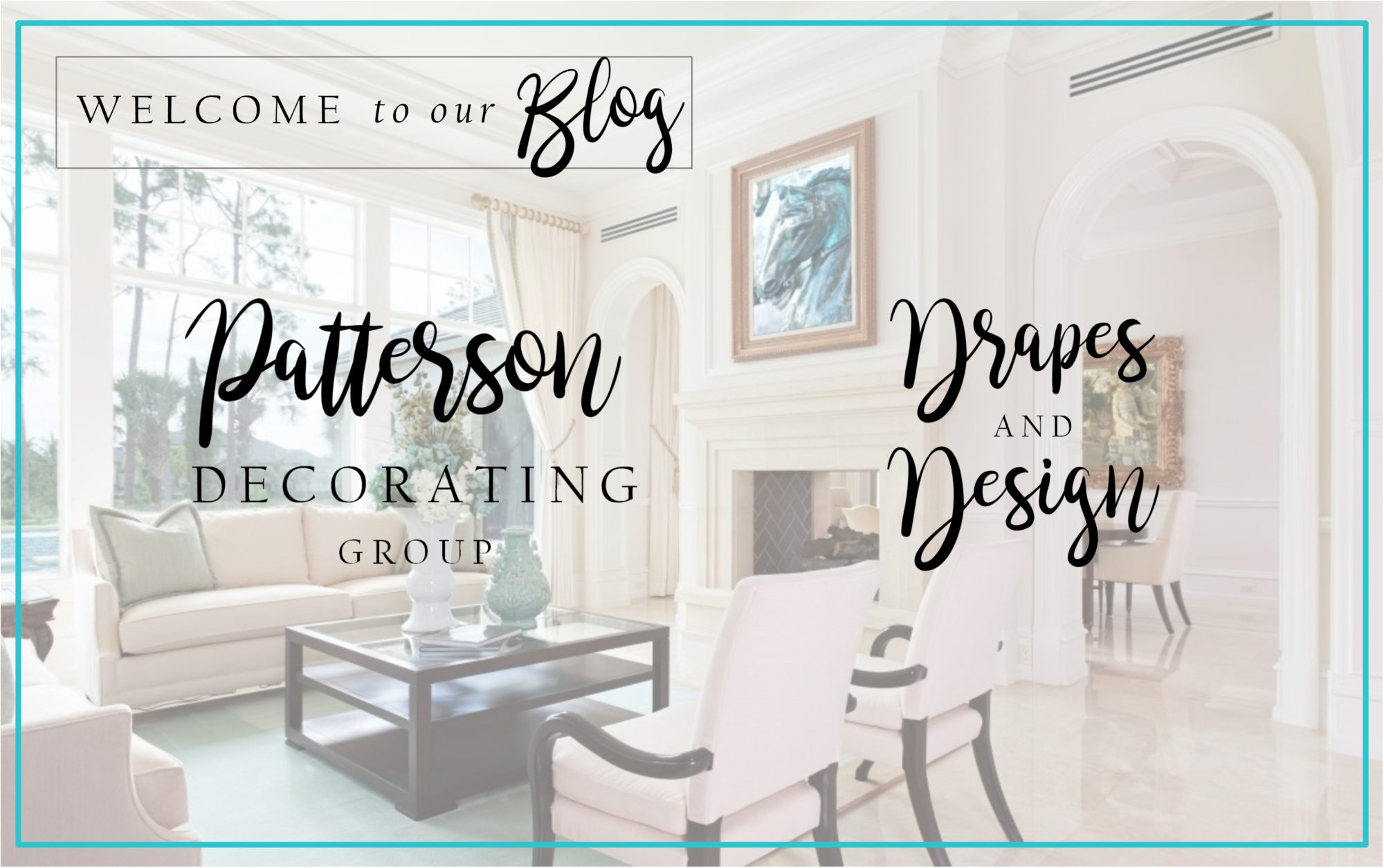 Patterson Decorating Group & Drapes and Design Blog